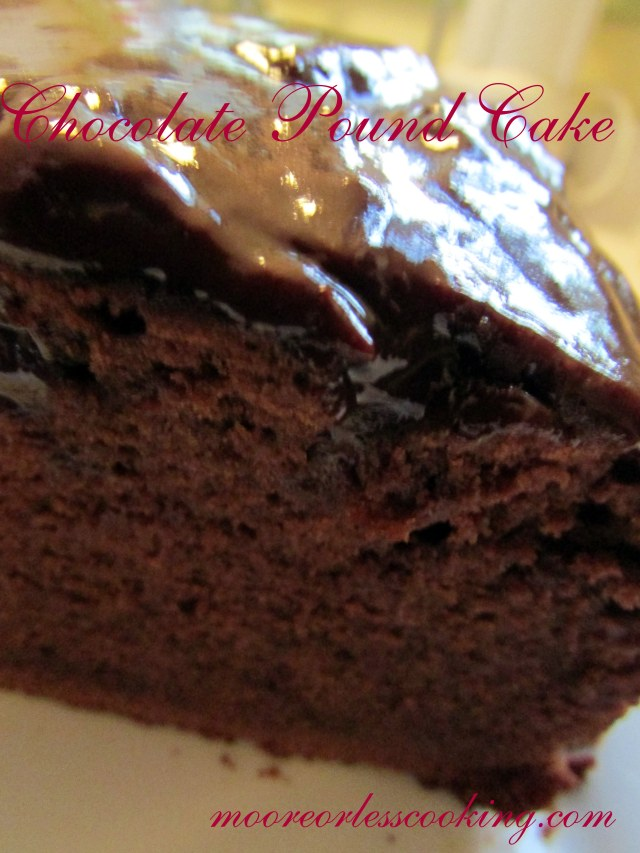 CHOCOLATE POUND CAKE WITH A CHOCOLATE GLAZE